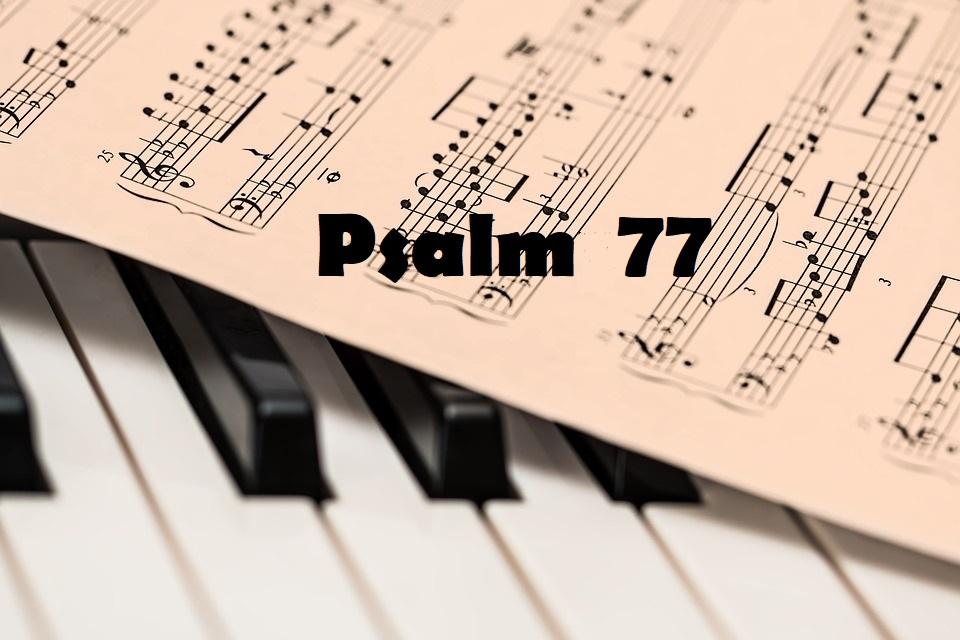 tekst cały Psalm 77 - Świetna przeszłość pociechą w niedoli