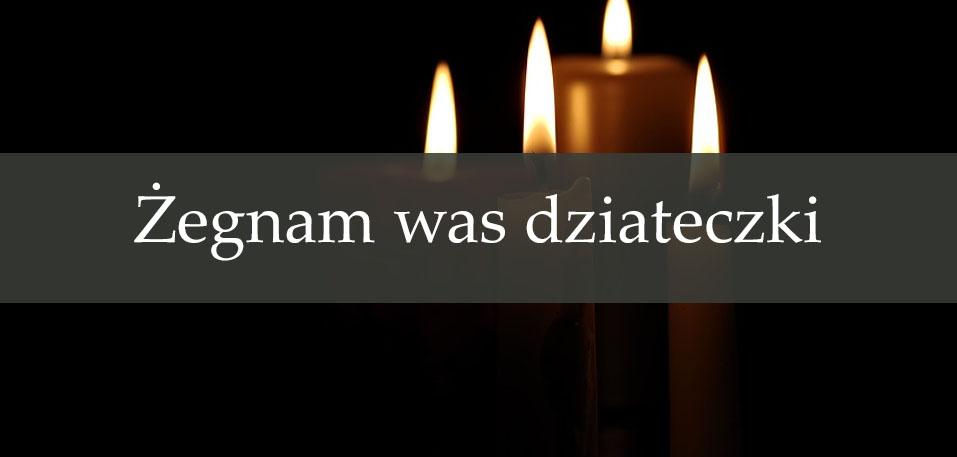 Żegnam was dziateczki