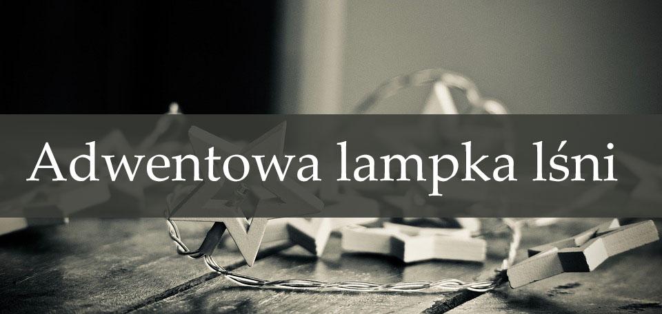 Adwentowa lampka lśni