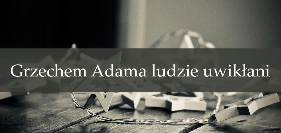 Grzechem Adama ludzie uwikłani