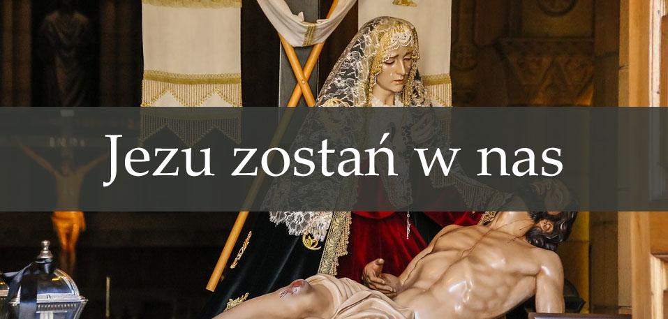 Jezu zostań w nas