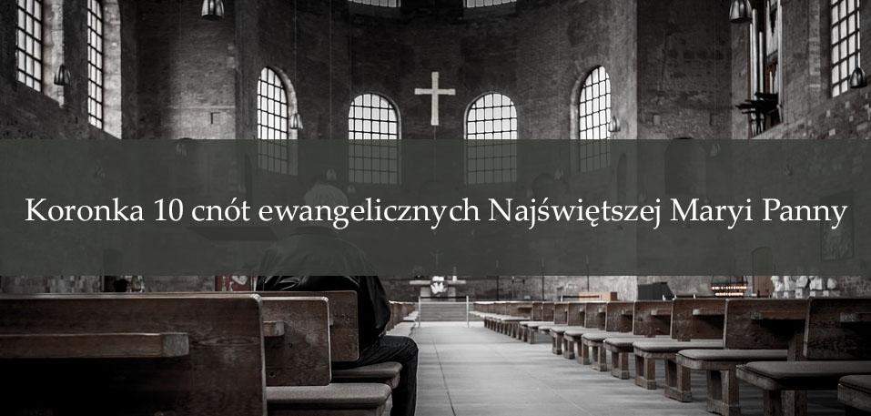 Koronka 10 cnót ewangelicznych Najświętszej Maryi Panny