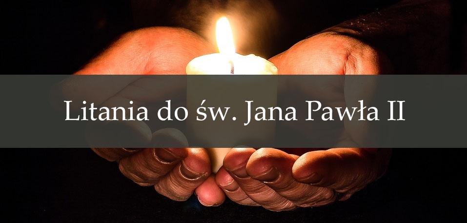 Litania do św. Jana Pawła II