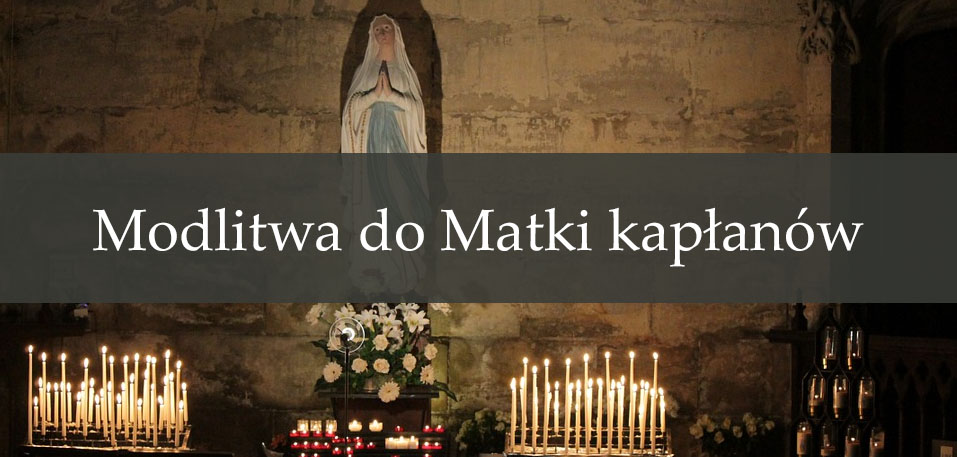 Modlitwa do Matki kapłanów