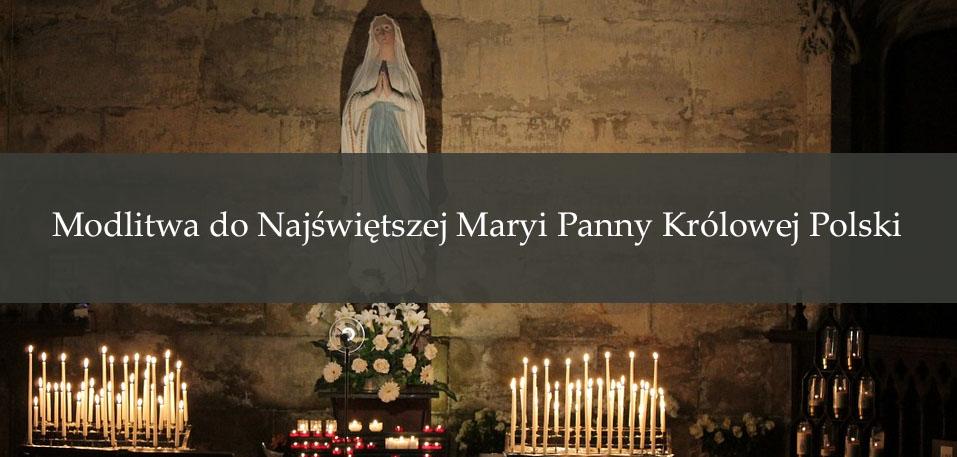 Modlitwa do Najświętszej Maryi Panny Królowej Polski