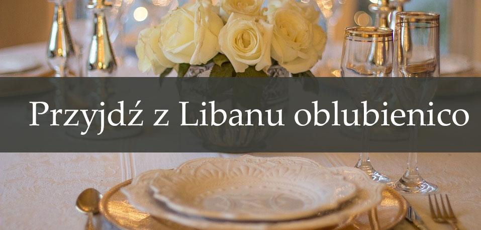 Przyjdź z Libanu oblubienico