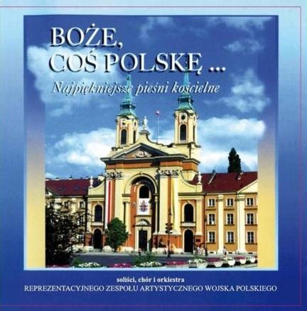 Boże coś Polskę. Najpiękniejsze pieśni kościelne